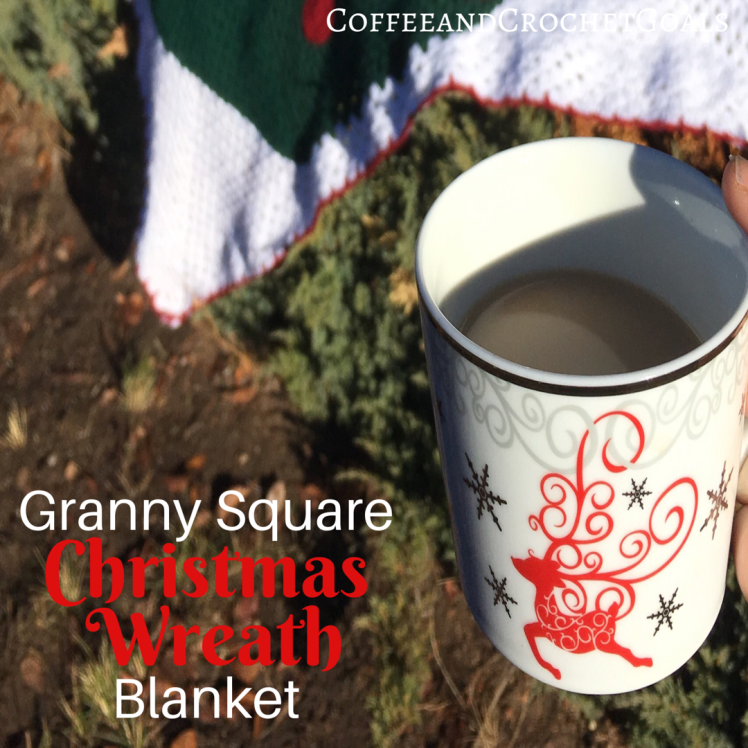 Coffee and then we smash some crochetgoals by completing the Granny Square Christmas Wreath Blanket